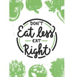 Dont eat less eat right modern brush calligraphy vector