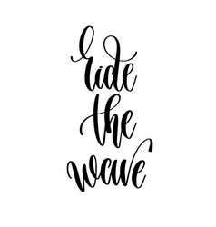 ride the wave - hand lettering inscription text vector image