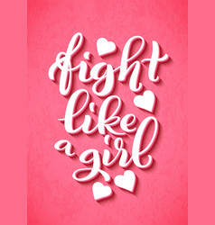 Fight like a girl lettering for t-shirts posters vector