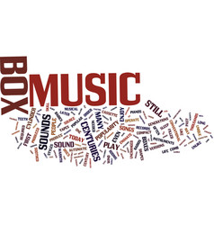 Music box gives old sounds new life text vector