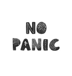 no panic - fun hand drawn poster with lettering vector image