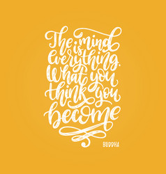 the mind is everything what you think you become vector image