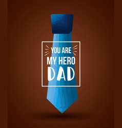 my hero dad fathers day vector image