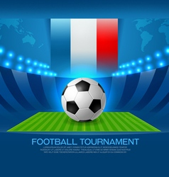 football tournament road to france 2016 vector image vector image