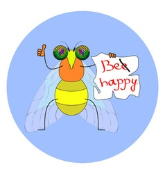 funny fly with the words Be Happy vector image