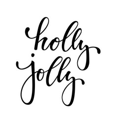 Holly jolly hand drawn creative calligraphy and vector