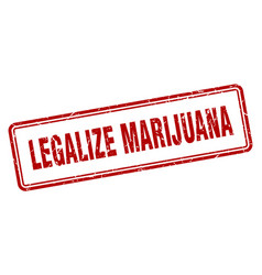 Legalize marijuana stamp square grunge sign on vector