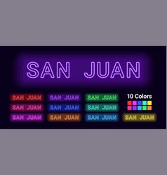 Neon name of san juan city vector