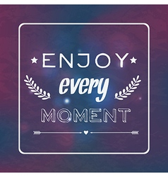Motivational retro card enjoy every moment vector