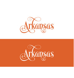 typography of the usa arkansas states handwritten vector image