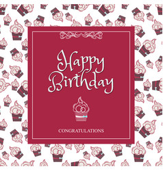 Greeting card happy birthday with a background of vector