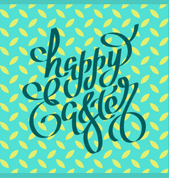 Unique handwritten lettering happy easter on a vector