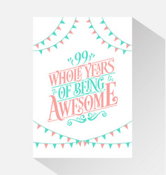 99 years birthday and anniversary celebration typo vector