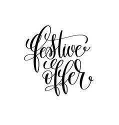Festive offer black calligraphy hand lettering vector