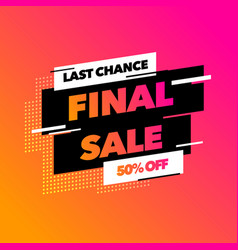 final sale last chance banner special offer vector image