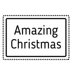 Amazing christmas stamp on white background vector