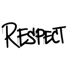Graffiti respect word sprayed isolated on white vector