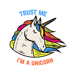 Trust me i am a unicorn unicorn head isolated on vector