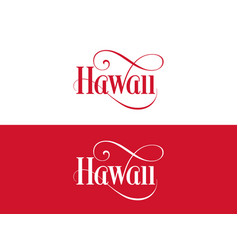 typography of the usa hawaii states handwritten vector image