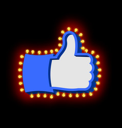 Like sign with glowing lights thumb up symbol of vector