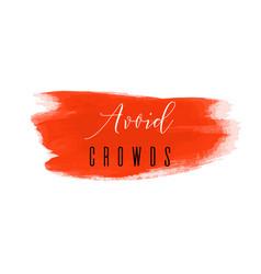 Avoid crowds red ink icon coronavirus lockdown vector