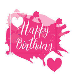 Happy birthday calligraphy letters on pink spot vector