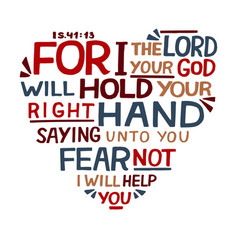 Hand lettering for i lord your god will hold vector