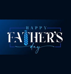 happy fathers day white calligraphy and blue tie vector image