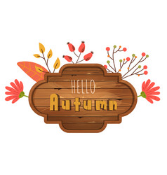 autumn wooden board with text place vector image