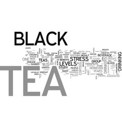 what is black tea text word cloud concept vector image vector image