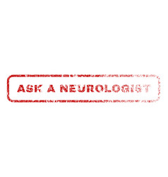 ask a neurologist rubber stamp vector image