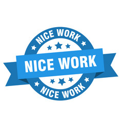 nice work ribbon nice work round blue sign nice vector image