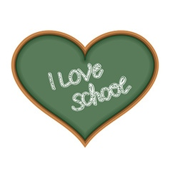 I love school Heart symbol as a chalkboard Text is vector image