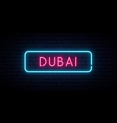 dubai neon sign bright light signboard banner vector image