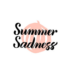 summer sadness calligraphy vector image