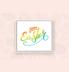 happy easter background lettering greeting vector image