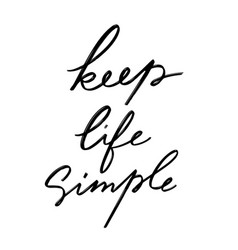 Keep life simple hand drawn lettering isolated vector