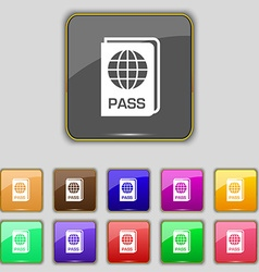 Passport icon sign Set with eleven colored buttons vector