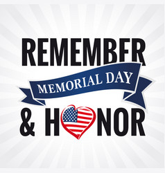 Remember and honor memorial day usa heart poster vector