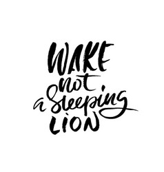 wake not a sleeping lion hand drawn lettering vector image
