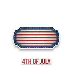 Realistic fourth of july independence day sign vector