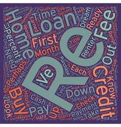 Your First Home Loan What You Need To Know text vector image vector image