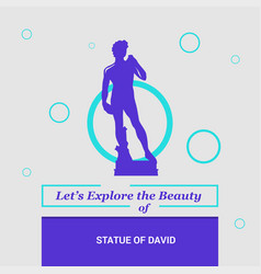 lets explore the beauty of statue of david vector image