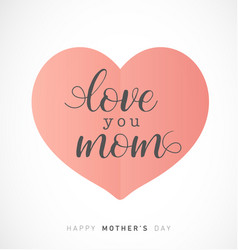 Mothers day greeting card with pastel heart vector