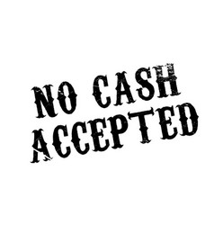 No cash accepted rubber stamp vector