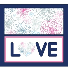 Gray and pink lineart florals love text vector