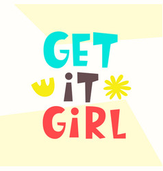 Get it girl funny poster typography poster vector