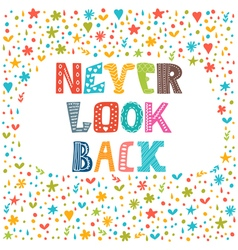 Never look back Lettering design Conceptual vector image