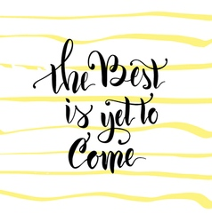 THE best is yet to come 14 vector image
