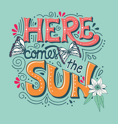 here comes sun typography banner vector image